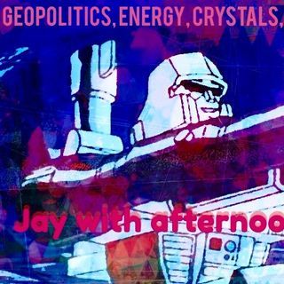 Jay wAfternoon Commute: Geopolitics, Plato, Crystals & Dimensions