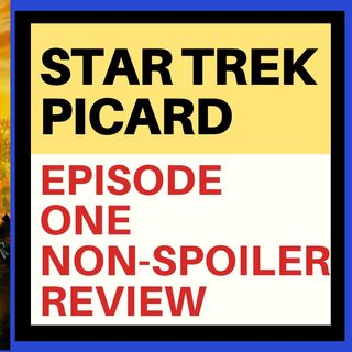 STAR TREK: PICARD EPISODE ONE REVIEW
