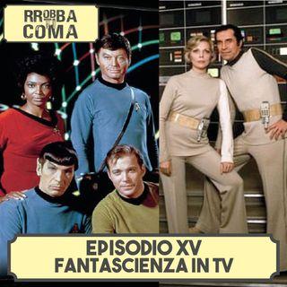 La Fantascienza in TV - Episodio 015