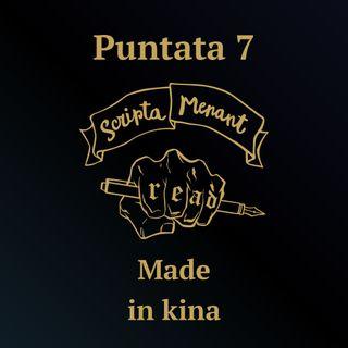 Puntata 7 - Made in kina