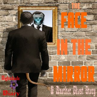The Face in the Mirror and Another Ghost Story | Podcast