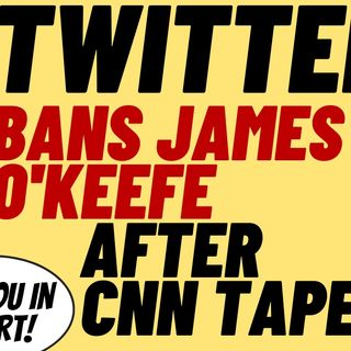 INSANE Political Censorship As Twitter Permenantly Bans James O'Keefe.mov