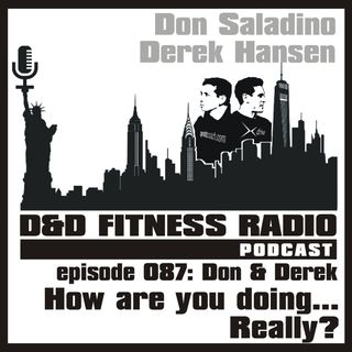 Episode 087 - Don & Derek:  How are you doing...   Really?