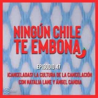 Ep 47 ¡Canceladas! La Cultura de la Cancelación con Natalia Lane y Ángel Candia