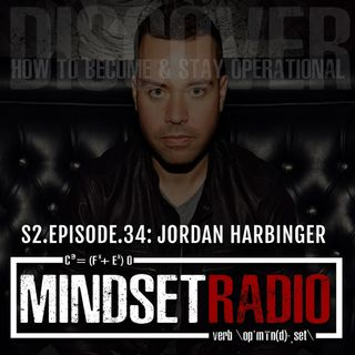 S2.E.34: JORDAN HARBINGER, reality checking, shower thoughts and a lot of good stuff