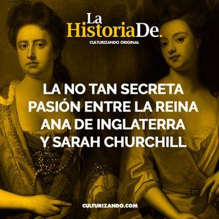 La no tan secreta pasión entre la Reina Ana y Sarah Churchill • Historia Culturizando