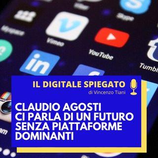 4. Claudio Agosti ci parla di un futuro senza piattaforme dominanti
