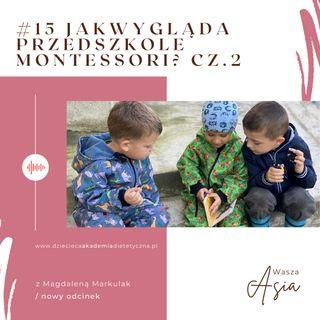 #15 Jak wygląda przedszkole Montessori? Cz.2