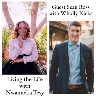 Episode 12- Guest Speaker Sean Ross of Wholly Kicks