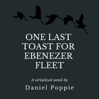 One Last Toast for Ebenezer Fleet: Chapter One