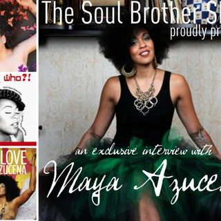 The Soul Brother Show Featuring Maya Azucena