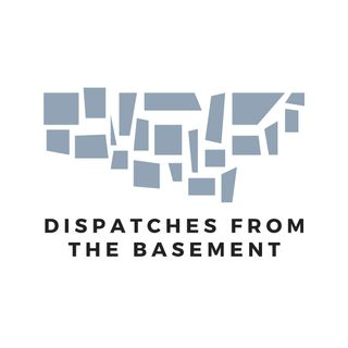 Dispatches from the Basement - Episode 1