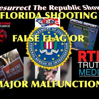 FLORIDA SHOOTING - FALSE FLAG or MAJOR MALFUNCTION