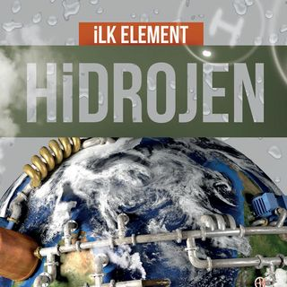 Ilk Element Hidrojen - Nisan 2018