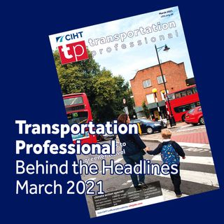 Transportation Professional Behind the Headlines March 2021