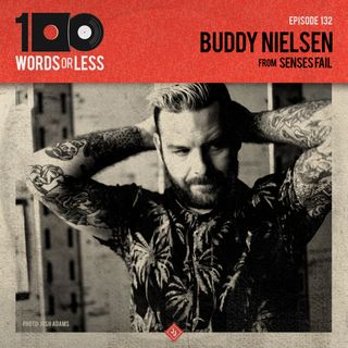Buddy Nielsen from Senses Fail - Episode 132