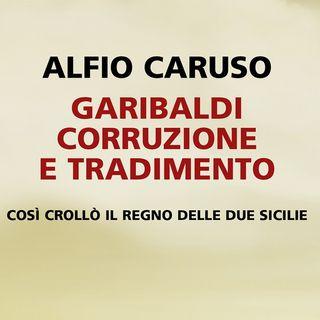 """""""Garibaldi. Corruzione e tradimento"""""""