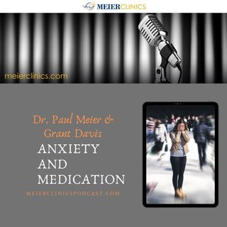 Anxiety and Medication with Dr. Paul Meier