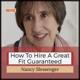 How to hire a great fit guaranteed with Nancy Slessenger (pt 1)