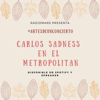 #AntesDeUnConcierto - Carlos Sadness en el Metropolitan