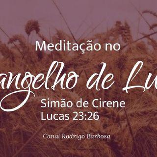 Episódio 129 - Lucas 23:26 - Simão De Cirene - Rodrigo Barbosa
