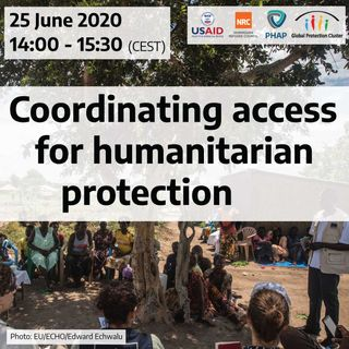 Coordinating access for humanitarian protection