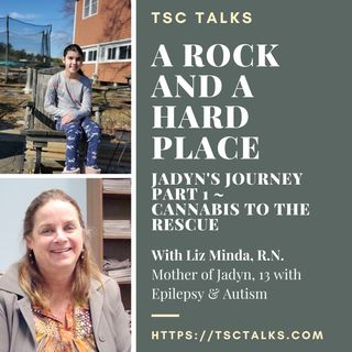 TSC Talks! Part 1: A Rock and a Hard Place~Jadyn's Journey with Epilepsy & More with Liz Minda, R.N.
