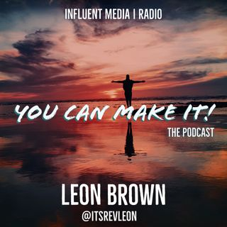 You Can Make It - The Podcast