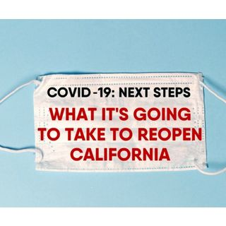 S8:E14 - COVID-19: NEXT STEPS. WHAT IT'S GOING TO TAKE TO REOPEN CALIFORNIA