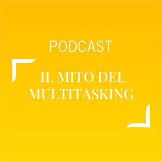 #497 - Il mito del multitasking | Buongiorno Felicità!
