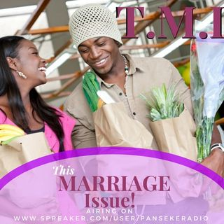 TMI (This Marriage Issue)