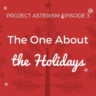 Episode 03 - The One About the Holidays