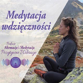 Medytacja wdzięczności, poczuj wdzięczność i spokój