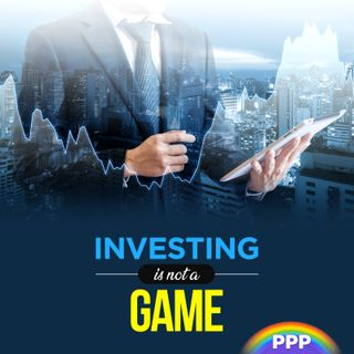 Investing Is Not a Game