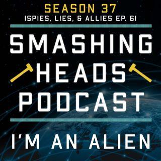 I'm An Alien (Spies, Lies, & Allies Ep. 6)