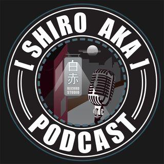 Shiro Aka Podcast