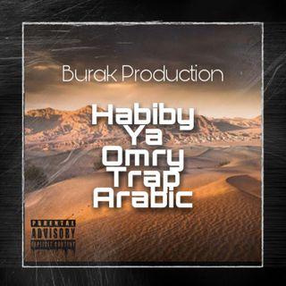 Burak Prod Habiby Ya Omry Trap Arabic