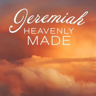 Jeremiah Heavenly Made