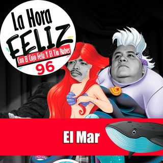 La Hora Feliz Podcast 96: El mar