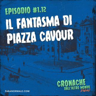 S01 Ep.12 - Il fantasma di Piazza Cavour