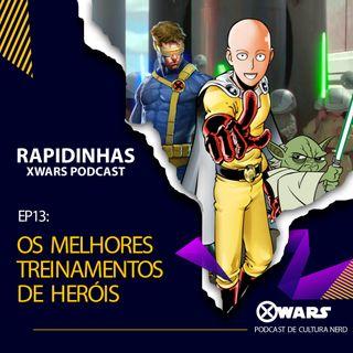 XWARS RAPIDINHAS #13 Os Melhores Treinamentos de Heróis