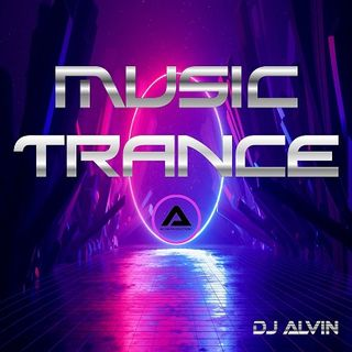 DJ Alvin - Music Trance