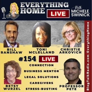 154 LIVE: Connection, Biz Mentor, Legal Solutions, Caregivers, Stress-Busting