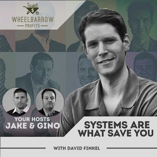 WBP - Systems Are What Save You with David Finkel