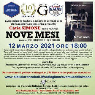 NOVE MESI   Francesco Lioce dialoga con l'autrice : Catia Simone
