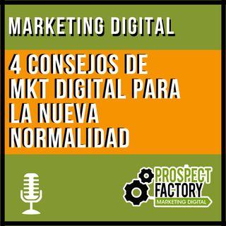 4 Consejos de Marketing Digital para la Nueva Normalidad | Prospect Factory