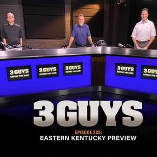 Eastern Kentucky Preview with Tony Caridi, Brad Howe and Hoppy Kercheval