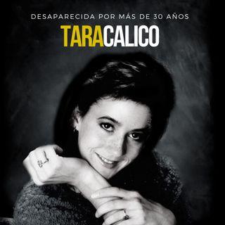 EP 22: ¿VENDIDA a la DEEPWEB? Más de 30 años DESAPARECIDA | Tara Calico - Estados Unidos