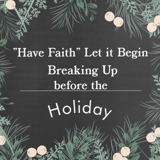 Break up during the Holidays Ep 138