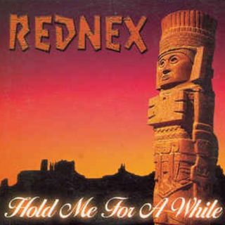 Rednex HOLD ME FOR A WHILE